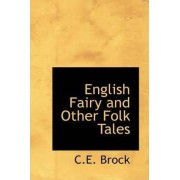 English Fairy and Other Folk Tales by C E Brock