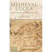Medieval Lucca by M.E. Bratchel