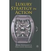Luxury Strategy in Action by Jonas Hoffmann