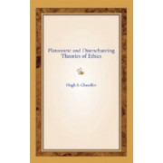Platonistic and Disenchanting Theories of Ethics by Hugh S. Chandler