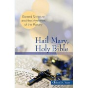 Hail Mary, Holy Bible by Clifford M. Yeary