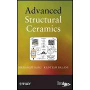 Advanced Structural Ceramics by Bikramjit Basu
