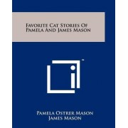 Favorite Cat Stories of Pamela and James Mason by Pamela Ostrer Mason