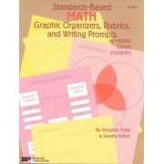 Standards-Based Math: Graphic Organizers, Rubrics, and Writing Prompts for Middle Grade Students by Imogene Forte
