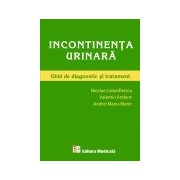 Incontinenta urinara. Ghid de diagnostic si tratament.
