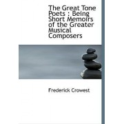 The Great Tone Poets by Frederick Crowest