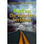 Back on the Road to Serfdom by Tomas E. Woods