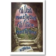 Oh Death Where is Thy Sting? Oh Grave Where is Thy Victory? by of Theology Dr. Sylvia Black