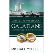 Leading the Way Through Galatians by Dr Michael Youssef