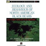 Ecology and Behaviour of North American Black Bears by R. A. Powell