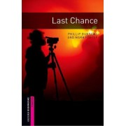 Oxford Bookworms Library: Starter Level: Last Chance by Phillip Burrows