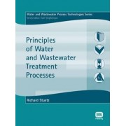 Principles of Water and Wastewater Treatment Processes by Richard M. Stuetz