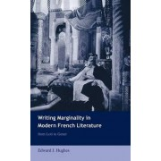 Writing Marginality in Modern French Literature by Edward J. Hughes