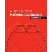 A First Course in Mathematical Analysis by David Alexander Brannan