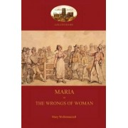 Maria, or the Wrongs of Woman (Aziloth Books) by Mary Wollstonecraft