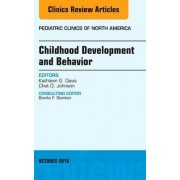 Childhood Development and Behavior, An Issue of Pediatric Clinics of North America by Chet D. Johnson
