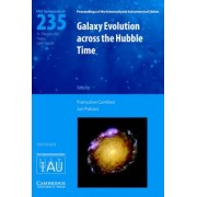 Galaxy Evolution Across the Hubble Time (IAU S235) by Francoise Combes