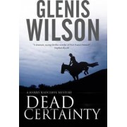 Dead Certainty by Glenis Wilson