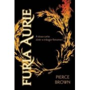 Furia Aurie - Pierce Brown