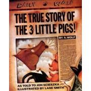 The True Story of the 3 Little Pigs by Jon Scieszka