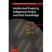 Intellectual Property, Indigenous People and their Knowledge by Professor Peter Drahos