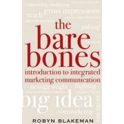 The Bare Bones Introduction to Integrated Marketing Communication by Robyn Blakeman
