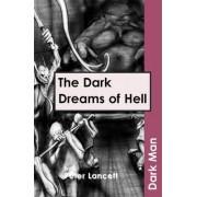 The Dark Dreams of Hell: v. 13 by Peter Lancett