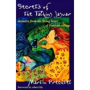 Secrets of the Talking Jaguar: Memoirs from the Living Heart of a Mayan Village
