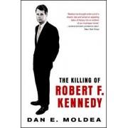 The Killing of Robert F. Kennedy by Dan E. Moldea