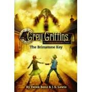 Grey Griffins: The Clockwork Chronicles: Brimstone Key No. 1 by Derek Benz