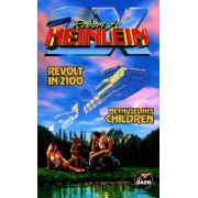 Revolt in 2100/Methuselah's Children by Robert A. Heinlein