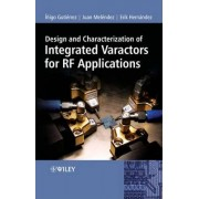 Design and Characterisation of Integrated Varactors for RF Applications Handbook by Inigo Gutierrez