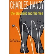 The Elephant And The Flea by Charles Handy
