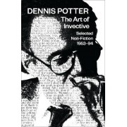 The Art of Invective by Dennis Potter