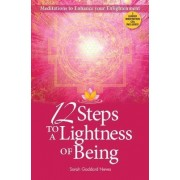 12 Steps to a Lightness of Being by Sarah G Neves