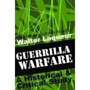 Guerrilla Warfare by Walter Laqueur