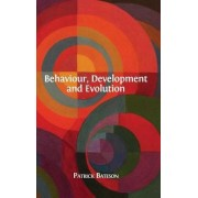Behaviour, Development and Evolution by Professor Sir Patrick Bateson