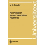 Invitation to Von Neumann Algebras by V. S. Sunder