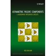 Asymmetric Passive Components in Microwave Integrated Circuits by Hee-Ran Ahn