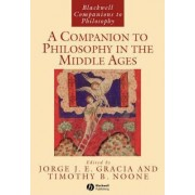 A Companion to Philosophy in the Middle Ages by Jorge Gracia
