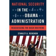 National Security in the Obama Administration by Stanley A. Renshon