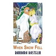 When Snow Fell by Barbara Kastelin