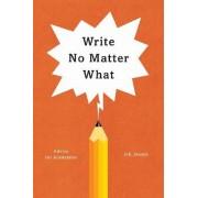 Write No Matter What by Joli Jensen