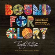Bound for Glory by Timothy R Botts