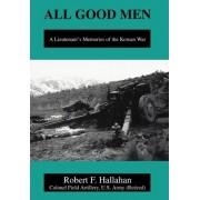 All Good Men by Robert F Hallahan