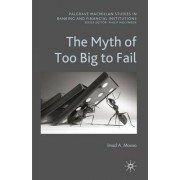The Myth of Too Big To Fail by Imad Moosa
