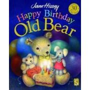 Happy Birthday, Old Bear by Jane Hissey