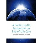 A Public Health Perspective on End of Life Care by Joachim Cohen