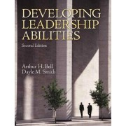 Developing Leadership Abilities by Arthur H. Bell