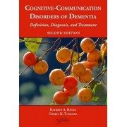 Cognitive-Communication Disorders of Dementia by Kathryn A. Bayles